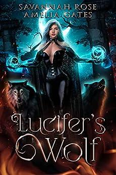 Lucifer's Wolf: A Rejected Mate Shifter Romance (Demon Wolf Book 1) (English Edition) par [Savannah Rose, Amelia Gates]