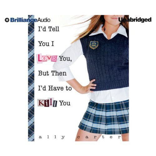 I'd Tell You I Love You, But Then I'd Have to Kill You audiobook cover art