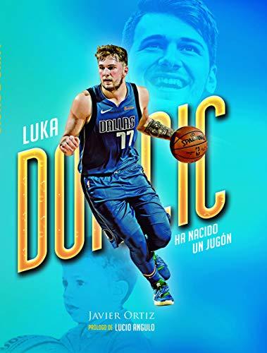 Luka Doncic. Ha nacido un jugón (Baloncesto para leer)