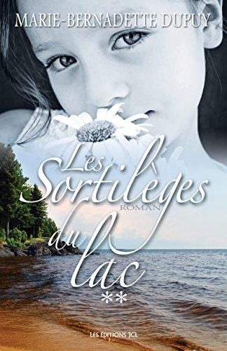 Les Sortilèges du lac: Tome 2 (Saga Le Scandale des eaux folles)