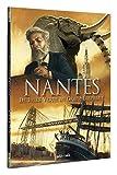 Nantes, Tome 3 - De Jules Verne au grand éléphant : De 1789 à nos jours