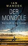 Der Mongole - Das Grab in der Steppe: Kriminalroman (Kommissar Yeruldelgger ermittelt 1)