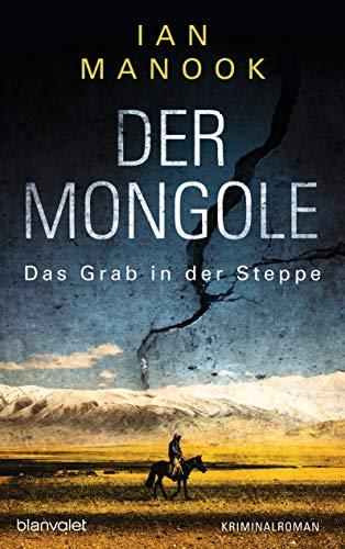 Der Mongole - Das Grab in der Steppe: Kriminalroman (Kommissar Yeruldelgger ermittelt, Band 1)