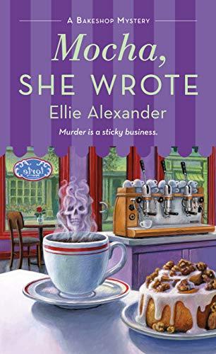 Mocha, She Wrote: A Bakeshop Mystery by [Ellie Alexander]