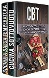 CBT: La raccolta completa di tecniche e ricette per la...