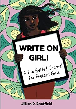 Paperback Write On Girl!: A Fun Guided Journal for Preteen Girls Book