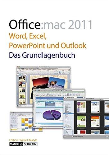 Office:mac 2011: Word, Excel, PowerPoint und Outlook für den Mac - Das Grundlagenbuch