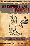 The Cowboy and the Vampire: The Last Sunset (Volume 4)