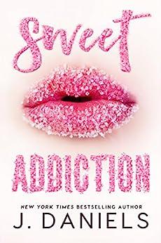 Sweet Addiction by [J. Daniels]