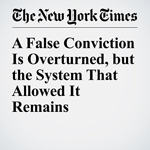 A False Conviction Is Overturned, but the System That Allowed It Remains audiobook cover art