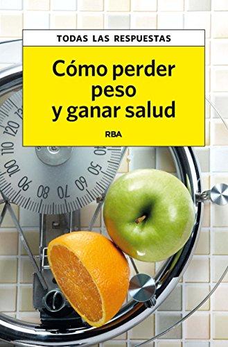 Cómo perder peso y ganar salud (OTROS PRÁCTICA)
