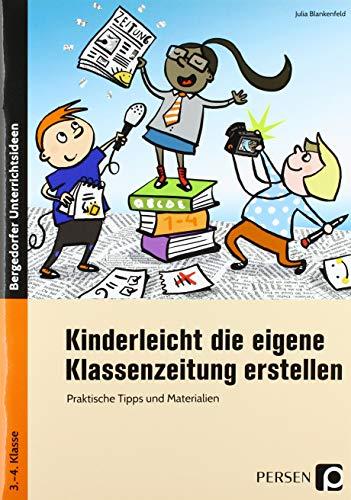 Kinderleicht die eigene Klassenzeitung erstellen: Praktische Tipps und Materialien
