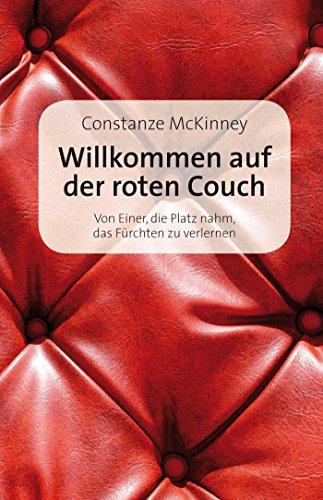 Willkommen auf der roten Couch: Von Einer, die Platz nahm, das Fürchten zu verlernen