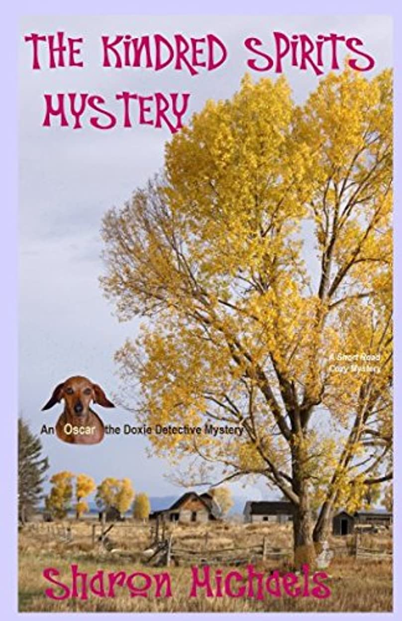 破壊的な電気有効なThe Kindred Spirits Mystery: An Oscar the Doxie Detective Mystery