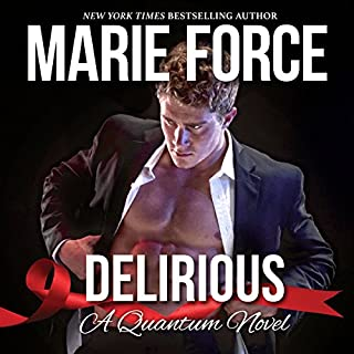 Delirious     Quantum Series, Book 6              By:                                                                                                                                 Marie Force                               Narrated by:                                                                                                                                 Sam Welles,                                                                                        Kate Genevieve                      Length: 9 hrs and 7 mins     207 ratings     Overall 4.7