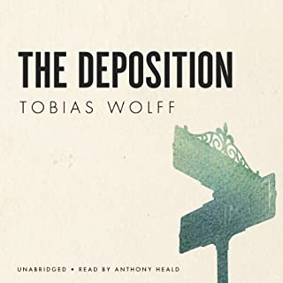 The Deposition                   By:                                                                                                                                 Tobias Wolff                               Narrated by:                                                                                                                                 Anthony Heald                      Length: 23 mins     3 ratings     Overall 4.0