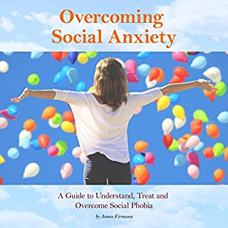 Overcoming Social Anxiety: A Guide to Understand, Treat, and Overcome Social Phobia                   By:                                                                                                                                 James Firmann                               Narrated by:                                                                                                                                 Ron Welch                      Length: 1 hr and 43 mins     Not rated yet     Overall 0.0