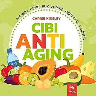Cibi anti-aging     Mangia bene per vivere meglio e a lungo              Di:                                                                                                                                 Carrie Kinsley                               Letto da:                                                                                                                                 Francesca Di Modugno                      Durata:  1 ora e 2 min     30 recensioni     Totali 4,4