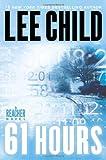 61 Hours - A Jack Reacher Novel - Delacorte Press - 18/05/2010