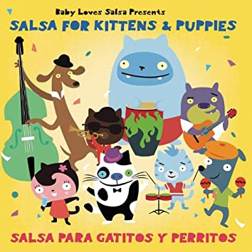 Baby Loves Salsa- Salsa For Kittens and Puppies