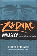Zodiac Unmasked: The Identity of America's Most Elusive Serial Killer Revealed