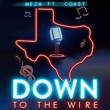 Down To The Wire (feat. Coast)