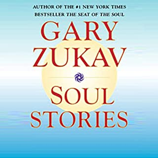 Soul Stories                   By:                                                                                                                                 Gary Zukav                               Narrated by:                                                                                                                                 Gary Zukav                      Length: 5 hrs and 48 mins     43 ratings     Overall 4.5