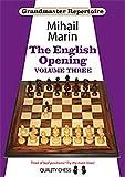 The English Opening - Grandmaster Repertoire 5 - Volume 3-Marin, Mihail