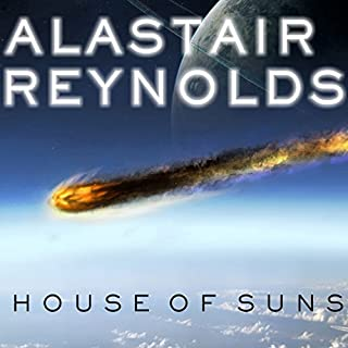 House of Suns                   By:                                                                                                                                 Alastair Reynolds                               Narrated by:                                                                                                                                 John Lee                      Length: 18 hrs and 17 mins     600 ratings     Overall 4.5