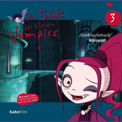 Knoblauchattacke (Die Schule der kleinen Vampire 3) audiobook cover art