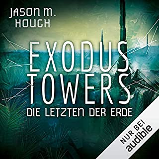 Exodus Towers: Die letzten der Erde Titelbild