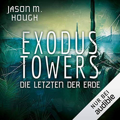 Couverture de Exodus Towers: Die letzten der Erde