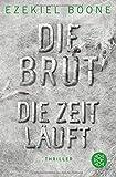 Die Brut - Die Zeit läuft: Thriller - Ezekiel Boone