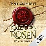 Winterpilger: Krieg der Rosen 1 - Toby Clements