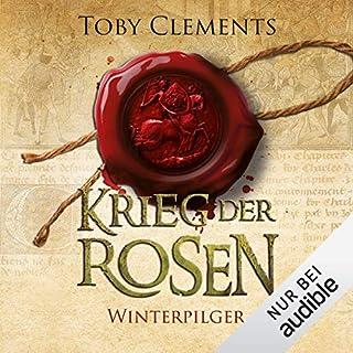 Winterpilger     Krieg der Rosen 1              Autor:                                                                                                                                 Toby Clements                               Sprecher:                                                                                                                                 Detlef Bierstedt                      Spieldauer: 21 Std. und 11 Min.     552 Bewertungen     Gesamt 4,0