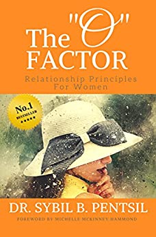 """The """"O"""" Factor: Relationship Principles for Women by [Dr. Sybil B. Pentsil]"""