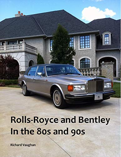 Rolls-Royce and Bentley In the 80s and 90s