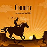 Country Instrumental Mix: Easy Listening, Top 100, Various Types of Country, Guitar Sounds, Western Music