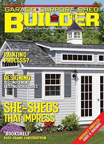 Garage, Carport & Shed Builder, Summer 2020: Building She-Sheds That Impress (Vol. 1, No. 2) (English Edition)
