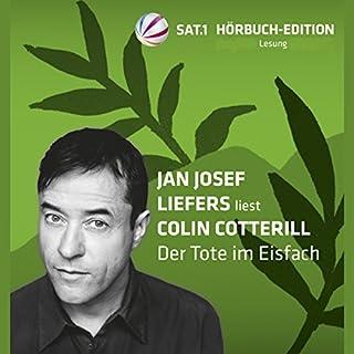 Der Tote im Eisfach                   Autor:                                                                                                                                 Colin Cotterill                               Sprecher:                                                                                                                                 Jan Josef Liefers                      Spieldauer: 7 Std. und 44 Min.     730 Bewertungen     Gesamt 4,0