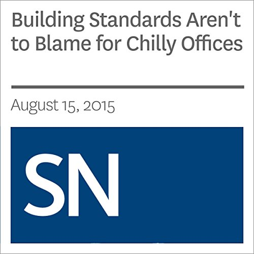 Building Standards Aren't to Blame for Chilly Offices audiobook cover art