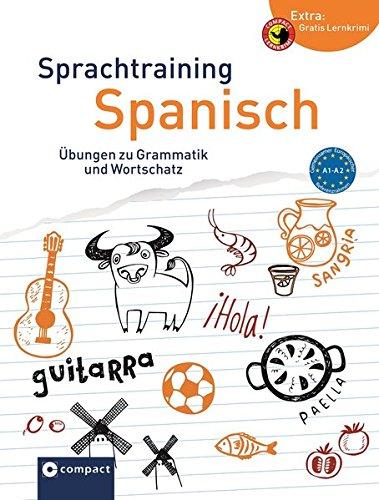 Sprachtraining Spanisch: Grammatik und Wortschatz A1-A2