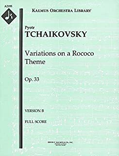 Variations on a Rococo Theme, Op.33 (Version B): Full Score [A2195]