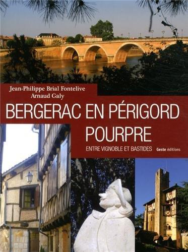 Bergerac en Périgord pourpre : Entre vignoble et bastides