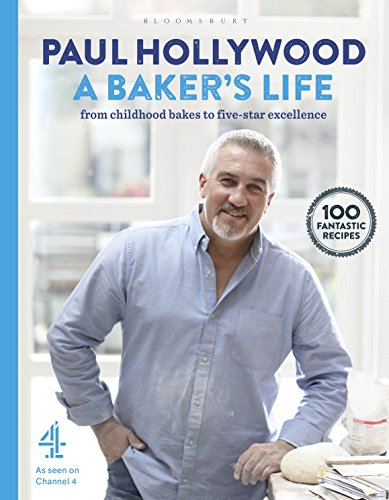 A Baker's Life: 100 fantastic recipes, from childhood bakes to five-star excellence