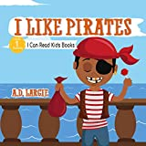 I Like Pirates: I Can Read Books For Kids Level 1 (I Can Read Kids Books Book 17) (English Edition)