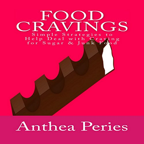 Food Cravings: Simple Strategies to Help Deal with Craving for Sugar and Junk Food cover art