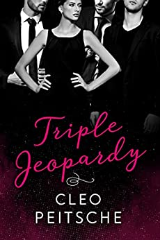 Triple Jeopardy (Lawyers Behaving Badly Book 2) by [Cleo Peitsche]