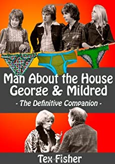 Man About The House - George & Mildred - The Definitive Companion