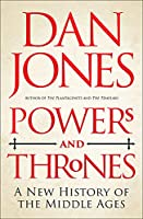 Powers and Thrones: A New History of the Middle Ages